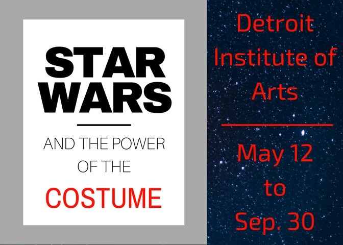 """The Smithsonian Traveling Exhibit """"Star Wars And The Power of The Costume"""" Is Coming To the DIA"""