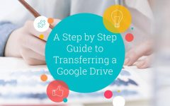 A step-by-step guide to transferring a google drive
