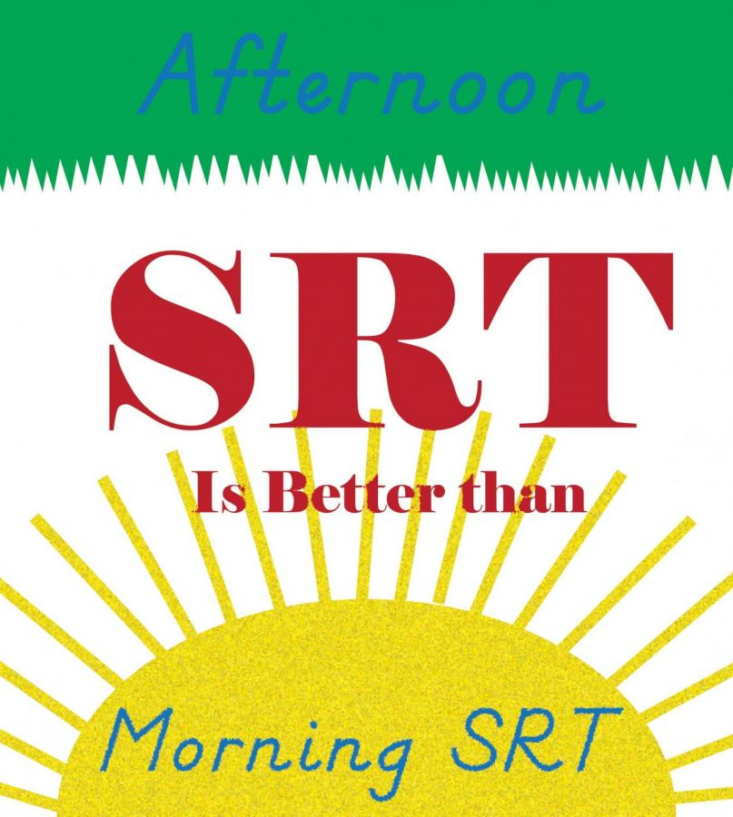 Opinion: The Afternoon is the best time for SRT